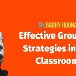 Effective Grouping Strategies in the Classroom