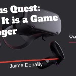 The Oculus Quest: Why It Is a Game Changer