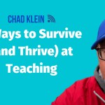 5 Ways to Survive (and Thrive) at Teaching