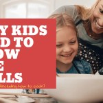 Why Kids Need Life Skills (including how to cook!)