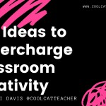 20+ Ideas to Supercharge Classroom Creativity