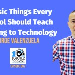3 Basic Things Every School Should Teach Relating to Technology