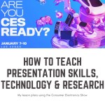 How to Teach Presentation Skills, New Technology and Research Using CES