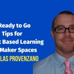 4 Ready to Go tips for Project Based Learning and Maker Spaces