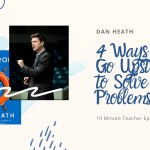 4 Ways to Go Upstream to Solve Problems with Dan Heath