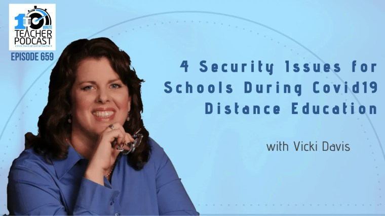 security Concerns during distance learning by Vicki Davis