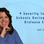 4 Security Issues for Schools During Covid19 Distance Education