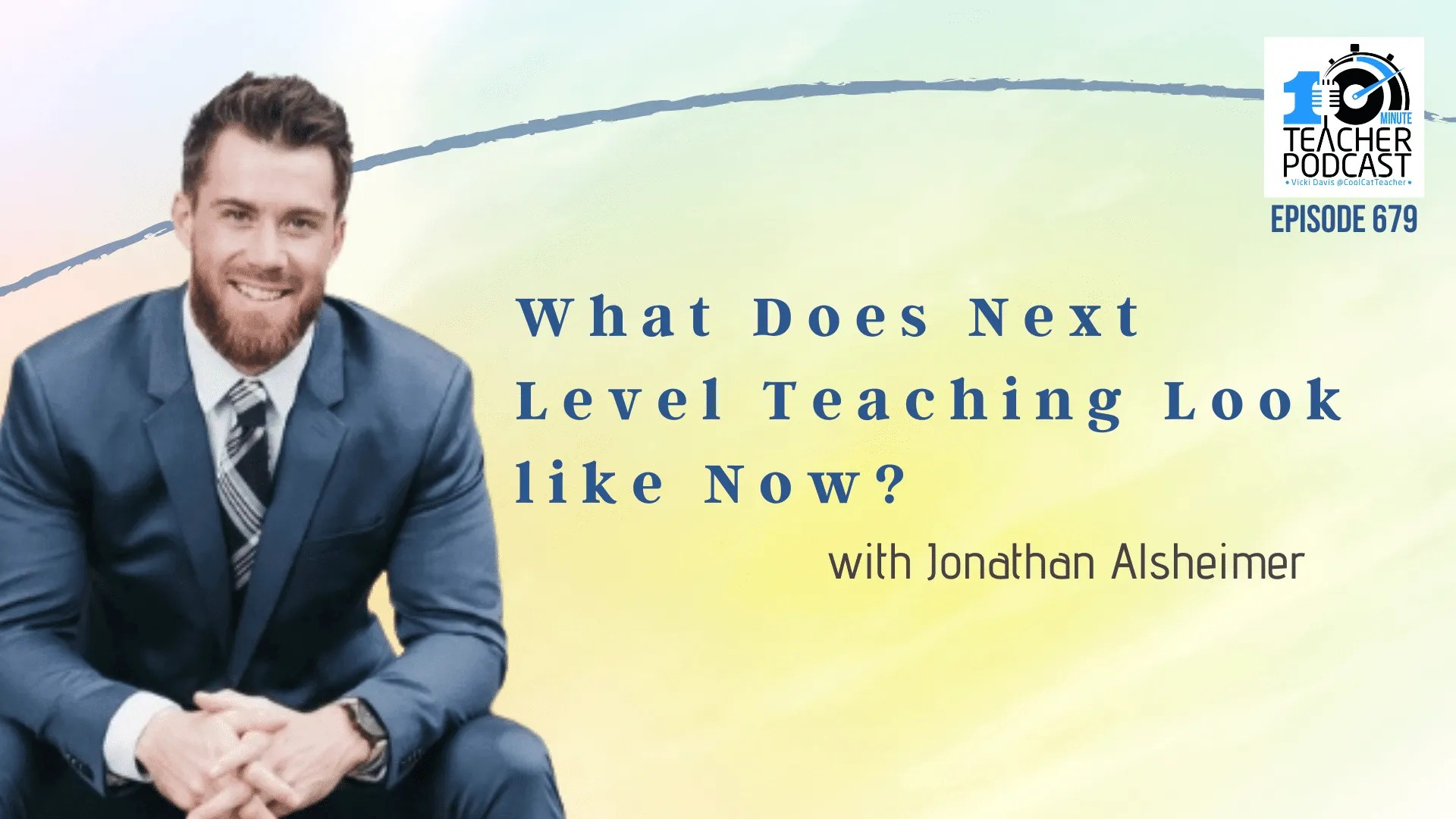 What Does Next Level Teaching Look like Now? Jonathan Alsheimer