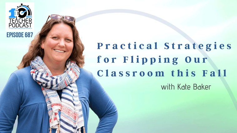 Practical Strategies for Flipping Our Classroom this Fall