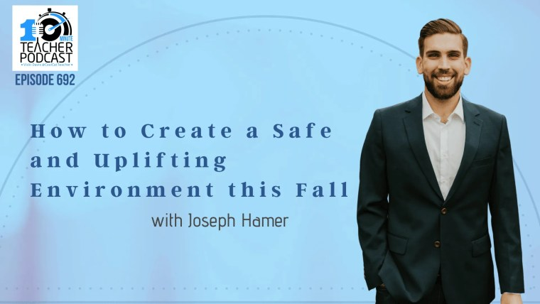How to Create a Safe and Uplifting Environment This Fall