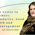 Love Letter to Teachers: Boundaries, Good Health and Encouragement