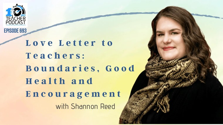 Love Letter to Teachers: Boundaries, Good Health and Encouragement