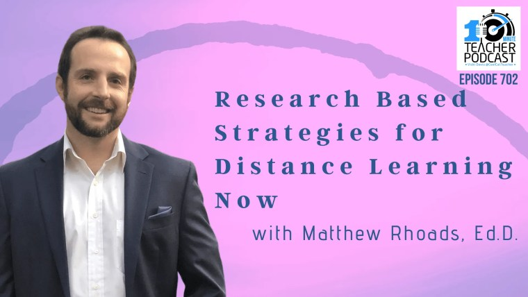 Research Based Strategies for Distance Learning Now with Dr. Matthew Rhoads