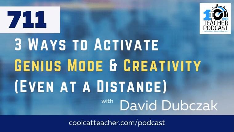3 Ways to Activate Genius Mode & Creativity (Even at a Distance) with David Dubczak