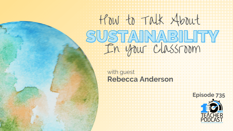 How to Talk About Sustainability In Your Classroom