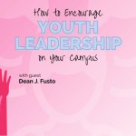 How to Encourage Youth Leadership on Your Campus