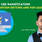 How to Use Gamification for Attention-Getting and Fun Learning