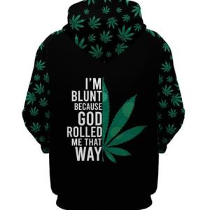 I'm Blunt Because God Rolled Me That Way zip up hoodie