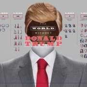 Infographic over een wereld zonder Trump