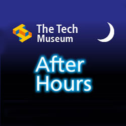 The Tech Museum -  After Hours Tinker and Drinker