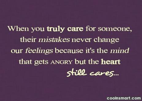 Love Quote: When you truly care for someone, their...