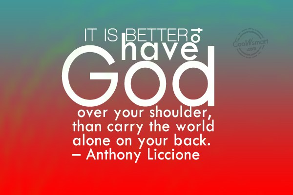 God Quote: It is better to have God over...
