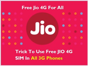 Trick To Use Free JIO 4G SIM In All 3G Phones (Working Guide)