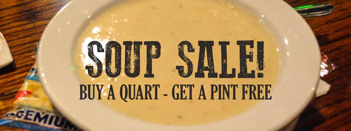 Soup Sale Buy a Quart get a Pint Free