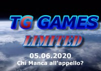 TG Games Limited #67 – 05.06.2020 – Chi Manca all'Appello?