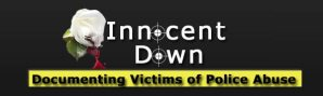 Innocent Down: Documenting Victims of Police Abuse
