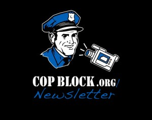 Cop Block Newsletter #001