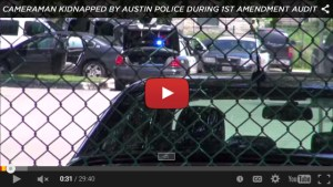 Cameraman Kidnapped By Austin Police During 1st Amendment Audit