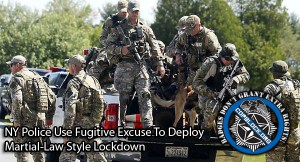 NY Police Use Fugitive Excuse To Deploy Martial-Law Style Lockdown