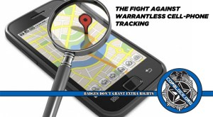 The Fight Against Warrantless Cell-Phone Tracking