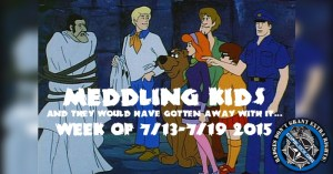 Meddling Kids: And They Would Have Gotten Away With It…7/20/15