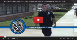 National City Police Officer Slams Disabled Man to Ground & Punches Him