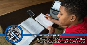 Drug Cops Took a College Kid's Savings, Now 13 Police Departments Want a Cut
