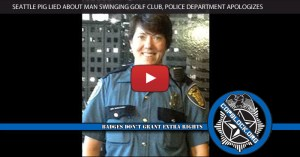 Seattle Pig Lied About Man Swinging Golf Club, Police Department Apologizes