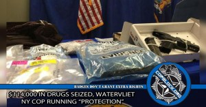 "$114,000 In Drugs Seized, Watervliet NY Cop Running ""Protection"""