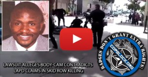 Lawsuit Alleges Body-Cam Contradicts LAPD Claims In Skid Row Killing