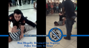 Man Illegally Detained For Segway; Police Escalate To Taser