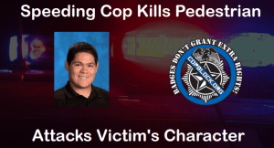 Cop Kills Pedestrian Then Attacks Dead Teen's Character