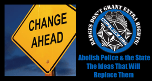 Abolish Police & the State – The Ideas That Will Replace Them