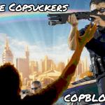 Welcome Copsuckers