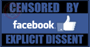 "Facebook Censorship Targeting ""Fake News"" Is A Cover For Oppressing Dissent"