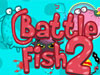 Battle fish 2