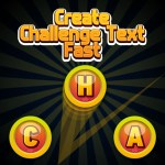 Create Challenge Text Fast