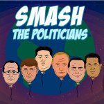 Smash the Politicians