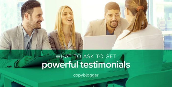 what to ask to get powerful testimonials