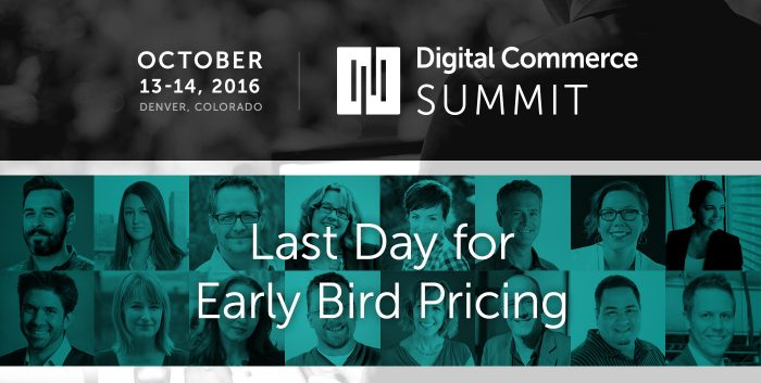 Digital Commerce Summit - Last Day for Early Bird Pricing